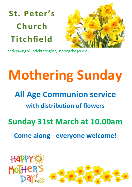 Mothering Sunday 31st March at 10.00am. An All Age Communion service with distribution of flowers. Come along - everyone welcome!